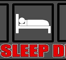 Eat Sleep Drag by TswizzleEG