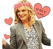 Leslie Knope - You Make Me So Happy Photographic Print