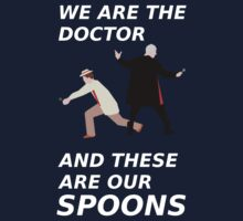 We are the Doctor, and these are our Spoons. by Oliver Jenkins