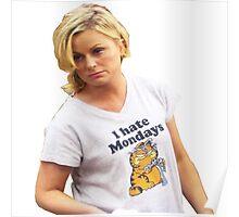 Leslie Knope - I Hate Mondays Poster