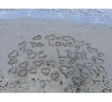 Be Love, Be Light Photographic Print