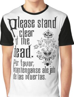 Please stand clear of the dead Graphic T-Shirt