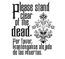 Please stand clear of the dead Photographic Print