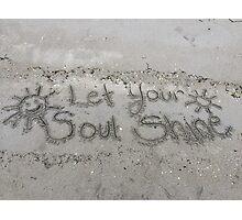 Let Your Soul Shine Sunshine Photographic Print