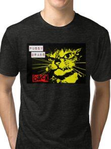 Pussy Grabs Back! Tri-blend T-Shirt