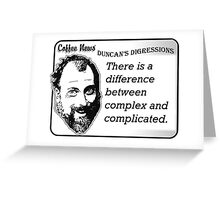 There is a difference between complex and complicated Greeting Card