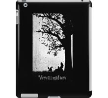 """""""We're All Mad Here"""" iPad Case/Skin"""