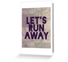Let's Run Away x Map Greeting Card
