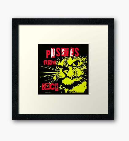 Pussy FIGHTS Back Framed Print