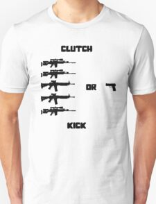 Clutch or Kick Unisex T-Shirt
