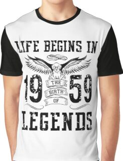 Life Begins In 1959 Birth Legends Graphic T-Shirt