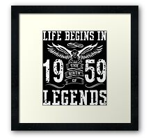Life Begins In 1959 Birth Legends Framed Print