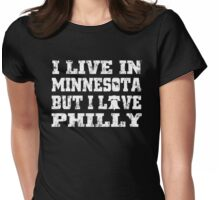 I Live In Minnesota But i Love Philly Womens Fitted T-Shirt