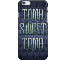 Tomb Sweet Tomb iPhone Case/Skin