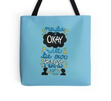 Maybe Okay Will Be Our Always Tote Bag