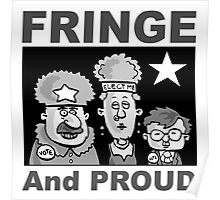 Fringe and Proud Poster