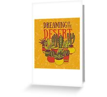 Dreaming of the desert Greeting Card