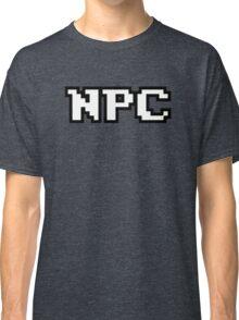 NPC - Non-Playable Character - Gamer T-Shirt Classic T-Shirt