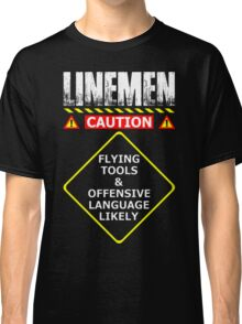 Lineman Flying Tools & Offensive Languages Likely T-Shirt Classic T-Shirt