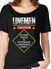 Lineman Flying Tools & Offensive Languages Likely T-Shirt Women's Relaxed Fit T-Shirt