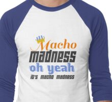 Macho Madness Men's Baseball ¾ T-Shirt