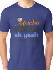 Macho Madness Unisex T-Shirt