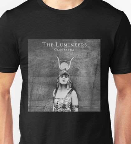Cleopatra by The Lumineers Unisex T-Shirt