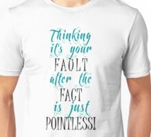 The fact that it just pointless Unisex T-Shirt