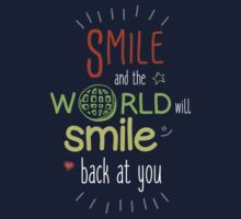 Smile and the world will smile back at you Kids Tee