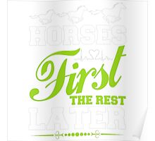 Horses First The Rest Later T-Shirt Poster