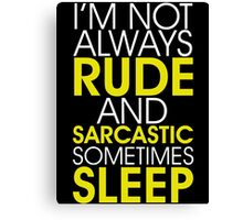 Rude And Sarcastic Canvas Print