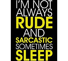 Rude And Sarcastic Photographic Print