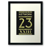 This is N-N-N-N-Network 23! Framed Print