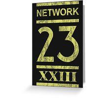 This is N-N-N-N-Network 23! Greeting Card