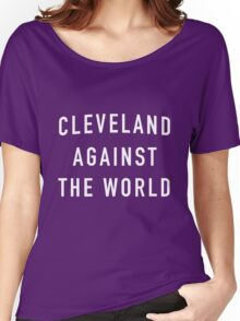 cleveland against the world Women's Relaxed Fit T-Shirt
