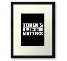 Tokens Life Matters Framed Print