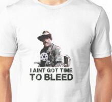 Predator I Aint Got Time To Bleed Unisex T-Shirt