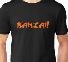 Banzai! Unisex T-Shirt