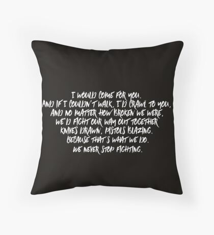 I Would Come For You  Throw Pillow