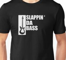 Slappin Da Bass Unisex T-Shirt