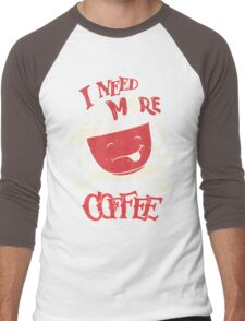 I Need More Coffee Men's Baseball ¾ T-Shirt