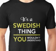 Sweden - It's A Swedish Thing Unisex T-Shirt