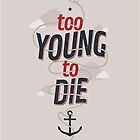 TOO YOUNG TO DIE by snevi