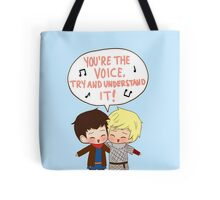 You're the Voice Try and Understand It! Tote Bag