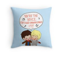 You're the Voice Try and Understand It! Throw Pillow