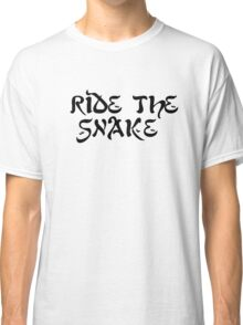 ride the snake the doors song lyrics jim morrison the end rock n roll psychedelic font light my fire hippie t shirts Classic T-Shirt