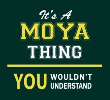 It's A MOYA thing, you wouldn't understand !! by satro