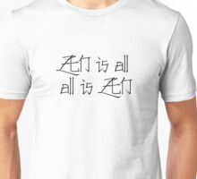 all is zen satori spiritual meditation buddhism hippie relaxing chill t shirts Unisex T-Shirt
