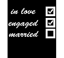 In love, engaged, married Photographic Print