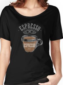 Espresso Coffee Women's Relaxed Fit T-Shirt